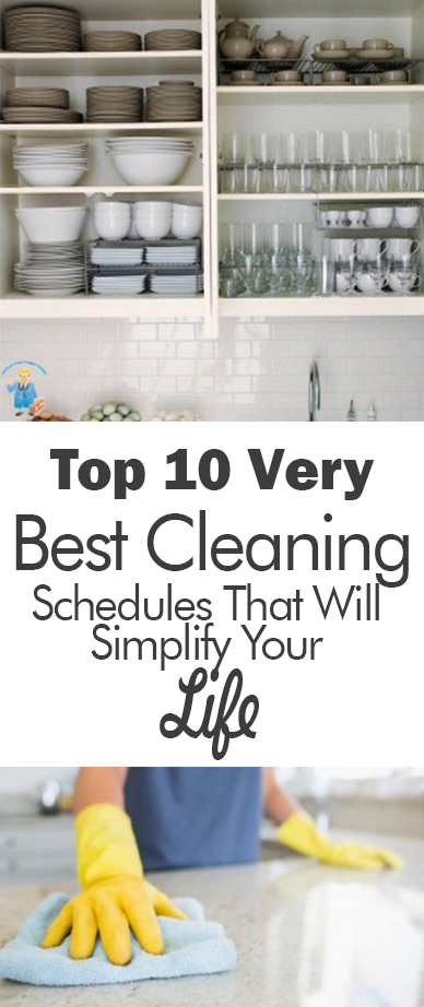Top 10 Very Best Cleaning Schedules That Will Simplify Your Life