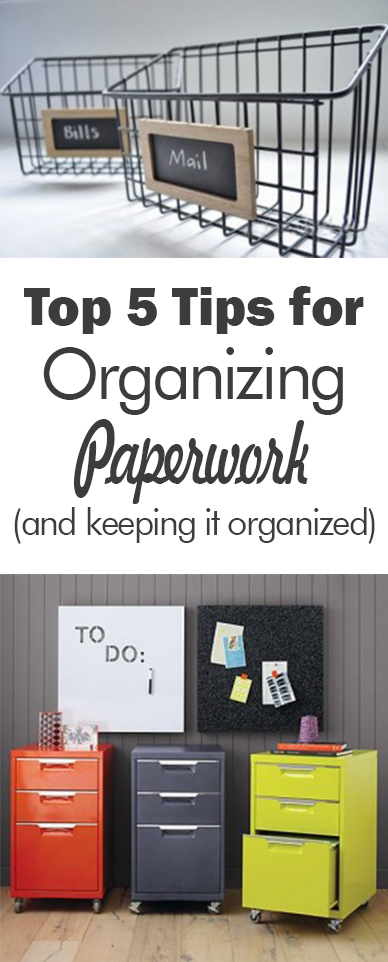 Top 5 Tips for Organizing Paperwork (and keeping it organized)