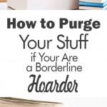 Clutter free living, organization hacks, how to be clutter free, popular pin, DIY organization, cleaning hacks, clean home.Borderline Hoarder