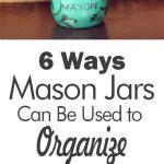 Mason jar organization, organization hacks, DIY organization, mason jar, popular pin, easy home improvement, organization at home.