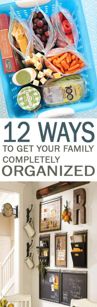 12 Ways to Get Your Family Completely Organized