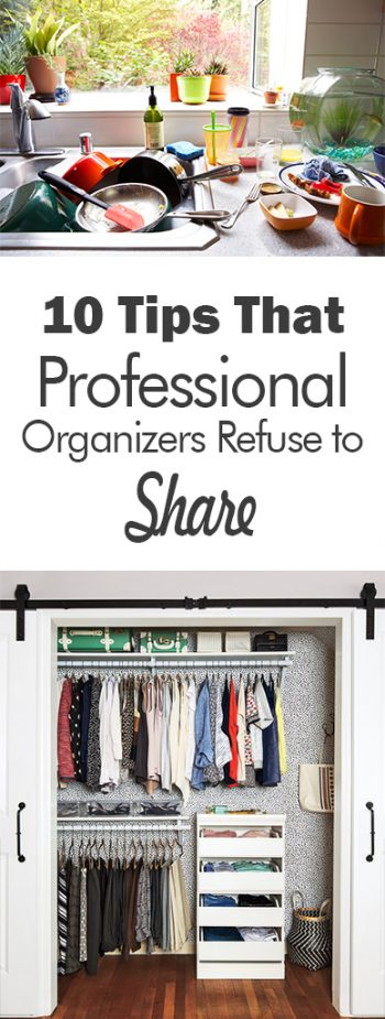 10 Tips That Professional Organizers Refuse to Share - 101 Days of Organization Organization, Organization Tips, How to Organize Your Home, Home Organization, Quick Ways to Organize Your Home, Fast Ways to Organize, Clutter Free Home, Clutter Free Living, #organizing, #organizingtips #professionalorganizer #organizedhome #homeorganization