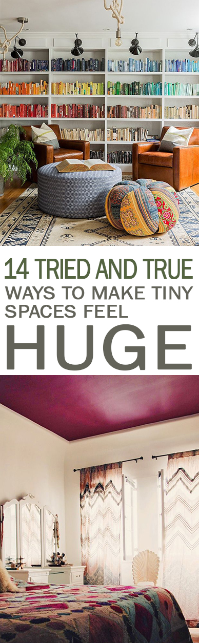 14 tried and true ways to make tiny spaces feel huge