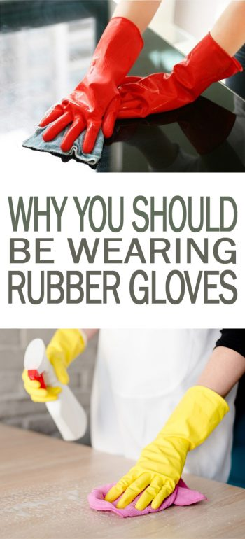 Why You Should be Wearing Rubber Gloves - 101 Days of Organization| Cleaning, Home Cleaning, Home Cleaning Hacks, Cleaning Care, Home Cleaning Care and Tips and Tricks