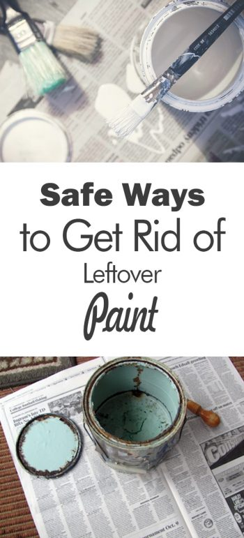 Safe Ways to Get Rid of Leftover Paint - 101 Days of Organization| Decluttering Ideas, Declutter, Declutter and Organize, Decluttering Home, #DeclutteringIdeas #DeclutterandOrganize #DeclutteringHome