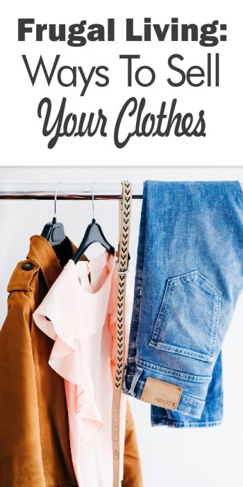 ways to sell your clothes | frugal | frugal living | make money | clean out your closet | sell clothes | online | money
